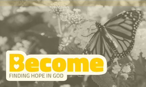 Become - Finding hope in God